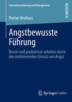 Neuhaus, Florian - Angstbewusste Führung, ebook