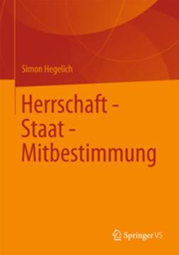 Hegelich, Simon - Herrschaft - Staat - Mitbestimmung, e-kirja