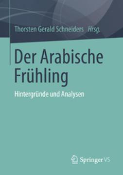 Schneiders, Thorsten Gerald - Der Arabische Frühling, ebook