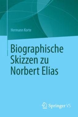 Korte, Hermann - Biographische Skizzen zu Norbert Elias, ebook