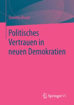 Braun, Daniela - Politisches Vertrauen in neuen Demokratien, ebook