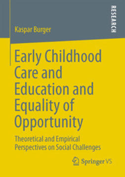 Burger, Kaspar - Early Childhood Care and Education and Equality of Opportunity, e-bok