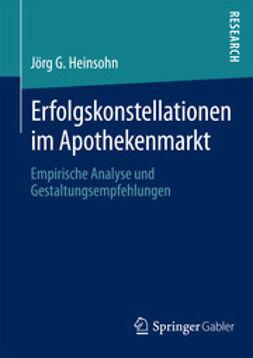 Heinsohn, Jörg G. - Erfolgskonstellationen im Apothekenmarkt, ebook
