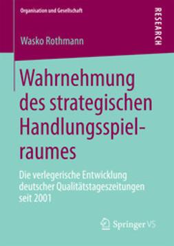 Rothmann, Wasko - Wahrnehmung des strategischen Handlungsspielraumes, ebook
