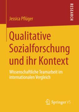 Pflüger, Jessica - Qualitative Sozialforschung und ihr Kontext, ebook