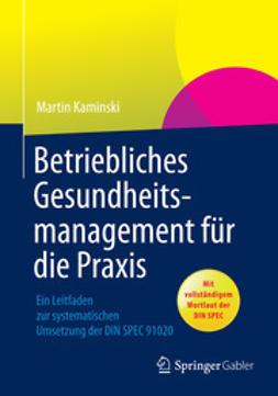 Kaminski, Martin - Betriebliches Gesundheitsmanagement für die Praxis, ebook