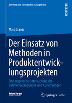 Graner, Marc - Der Einsatz von Methoden in Produktentwicklungsprojekten, ebook