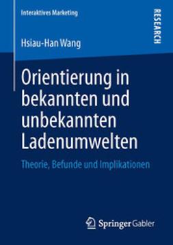 Wang, Hsiau-Han - Orientierung in bekannten und unbekannten Ladenumwelten, ebook