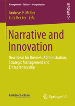 Müller, Andreas P. - Narrative and Innovation, e-bok