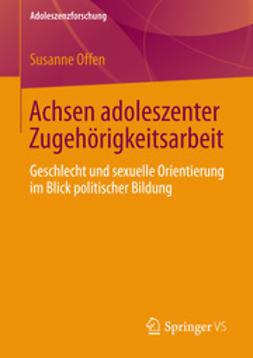 Offen, Susanne - Achsen adoleszenter Zugehörigkeitsarbeit, ebook