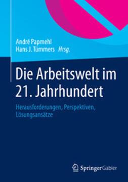 Papmehl, André - Die Arbeitswelt im 21. Jahrhundert, ebook