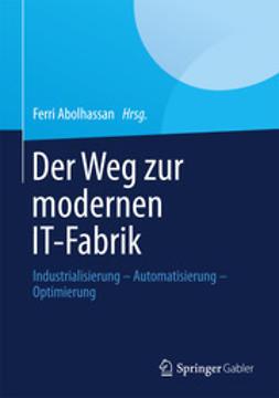 Abolhassan, Ferri - Der Weg zur modernen IT-Fabrik, ebook