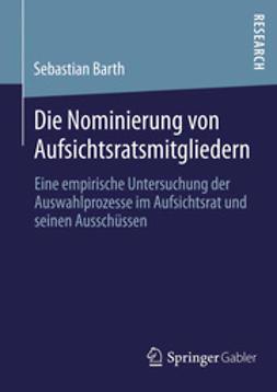 Barth, Sebastian - Die Nominierung von Aufsichtsratsmitgliedern, ebook