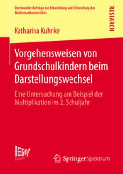 Kuhnke, Katharina - Vorgehensweisen von Grundschulkindern beim Darstellungswechsel, ebook