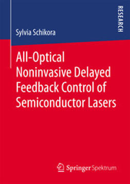 Schikora, Sylvia - All-Optical Noninvasive Delayed Feedback Control of Semiconductor Lasers, ebook