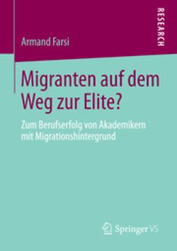 Farsi, Armand - Migranten auf dem Weg zur Elite?, ebook