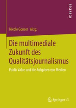 Gonser, Nicole - Die multimediale Zukunft des Qualitätsjournalismus, ebook