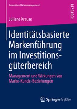 Krause, Juliane - Identitätsbasierte Markenführung im Investitionsgüterbereich, ebook