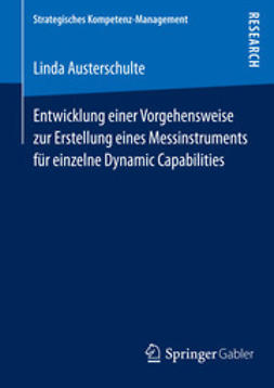 Austerschulte, Linda - Entwicklung einer Vorgehensweise zur Erstellung eines Messinstruments für einzelne Dynamic Capabilities, ebook