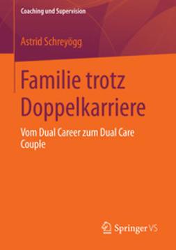 Schreyögg, Astrid - Familie trotz Doppelkarriere, ebook