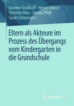 Graßhoff, Gunther - Eltern als Akteure im Prozess des Übergangs vom Kindergarten in die Grundschule, ebook