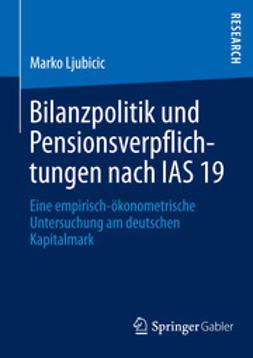 Ljubicic, Marko - Bilanzpolitik und Pensionsverpflichtungen nach IAS 19, ebook