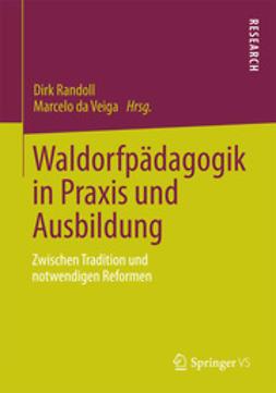 Randoll, Dirk - Waldorfpädagogik in Praxis und Ausbildung, ebook