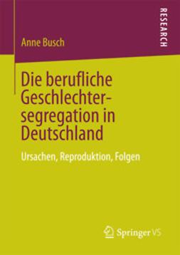 Busch, Anne - Die berufliche Geschlechtersegregation in Deutschland, ebook