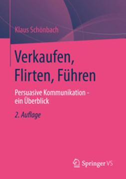 Schönbach, Klaus - Verkaufen, Flirten, Führen, ebook