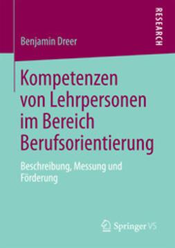 Dreer, Benjamin - Kompetenzen von Lehrpersonen im Bereich Berufsorientierung, ebook