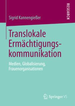 Kannengießer, Sigrid - Translokale Ermächtigungskommunikation, ebook