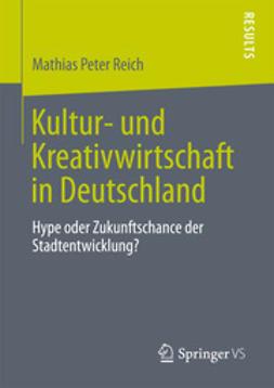 Reich, Mathias Peter - Kultur- und Kreativwirtschaft in Deutschland, ebook