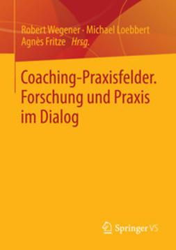 Wegener, Robert - Coaching-Praxisfelder. Forschung und Praxis im Dialog, ebook