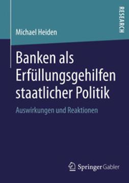 Heiden, Michael - Banken als Erfüllungsgehilfen staatlicher Politik, ebook