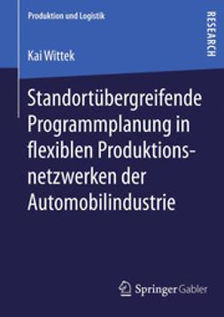 Wittek, Kai - Standortübergreifende Programmplanung in flexiblen Produktionsnetzwerken der Automobilindustrie, ebook