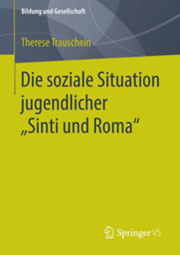 """Trauschein, Therese - Die soziale Situation jugendlicher """"Sinti und Roma"""", ebook"""