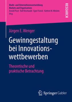 Wenger, Jürgen E. - Gewinngestaltung bei Innovationswettbewerben, ebook