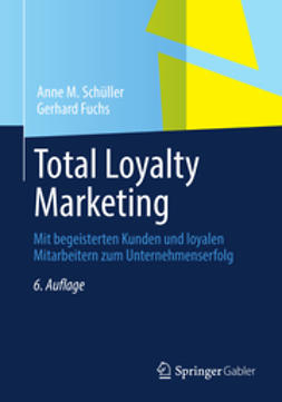 Schüller, Anne M. - Total Loyalty Marketing, ebook