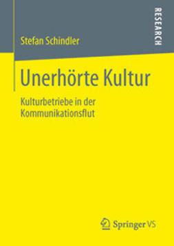 Schindler, Stefan - Unerhörte Kultur, ebook