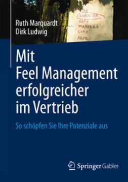 Marquardt, Ruth - Mit Feel Management erfolgreicher im Vertrieb, ebook