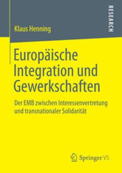 Henning, Klaus - Europäische Integration und Gewerkschaften, ebook