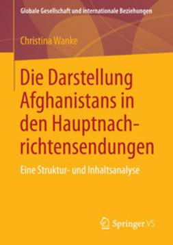 Wanke, Christina - Die Darstellung Afghanistans in den Hauptnachrichtensendungen, ebook