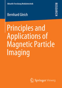 Gleich, Bernhard - Principles and Applications of Magnetic Particle Imaging, ebook