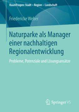 Weber, Friedericke - Naturparke als Manager einer nachhaltigen Regionalentwicklung, ebook