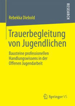 Diebold, Rebekka - Trauerbegleitung von Jugendlichen, ebook