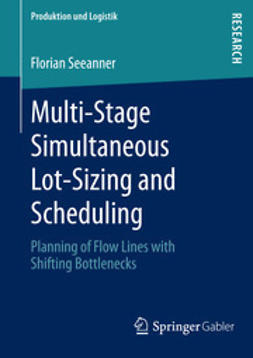 Seeanner, Florian - Multi-Stage Simultaneous Lot-Sizing and Scheduling, ebook