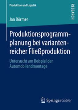 Dörmer, Jan - Produktionsprogrammplanung bei variantenreicher Fließproduktion, ebook