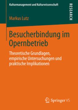 Lutz, Markus - Besucherbindung im Opernbetrieb, ebook