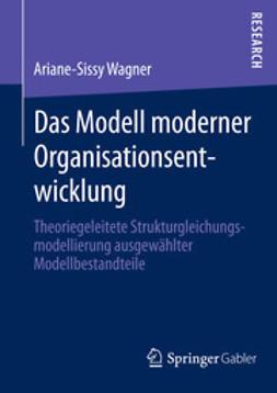Wagner, Ariane-Sissy - Das Modell moderner Organisationsentwicklung, ebook