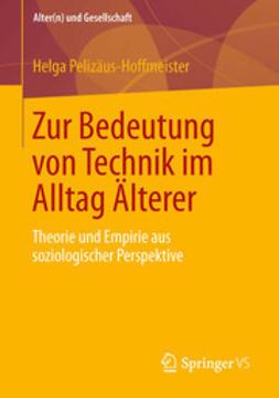 Pelizäus-Hoffmeister, Helga - Zur Bedeutung von Technik im Alltag Älterer, ebook